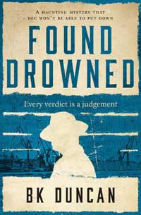 Found Drowned by BK Duncan. Bloodhound Books