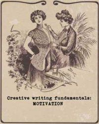 Free creative writing course from Ruth Wade. Motivation