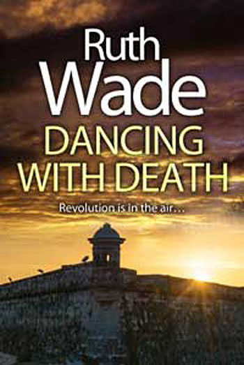 Dancing with Death by Ruth Wade. Second novel in Rhythms in Crime Dance Quartet.
