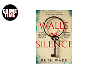 Ruth Wade talks to Crime Time about Walls of Silence